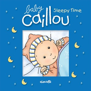 Baby Caillou: Sleepy Time