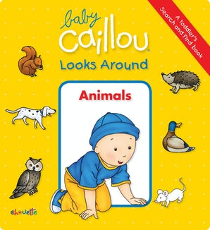 Baby Caillou Looks Around (A Toddler's Search and Find Book)