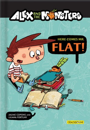 Alex and the Monsters: Here Comes Mr. Flat!